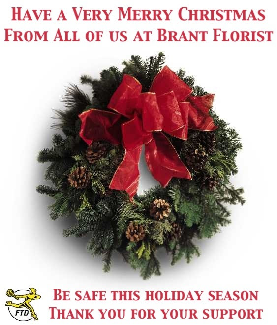 Have a Very Merry Christmas from all of us at Brant Florist